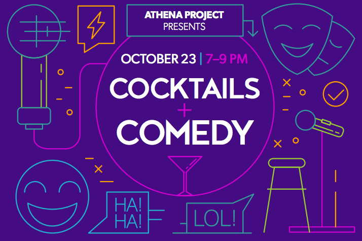 Cocktails & Comedy - Athena Project's 2017 Gala Fundraiser on October 23rd